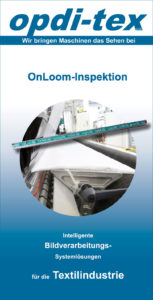 zum Download: >> Flyer OnLoom-Inspektion by opdi-tex